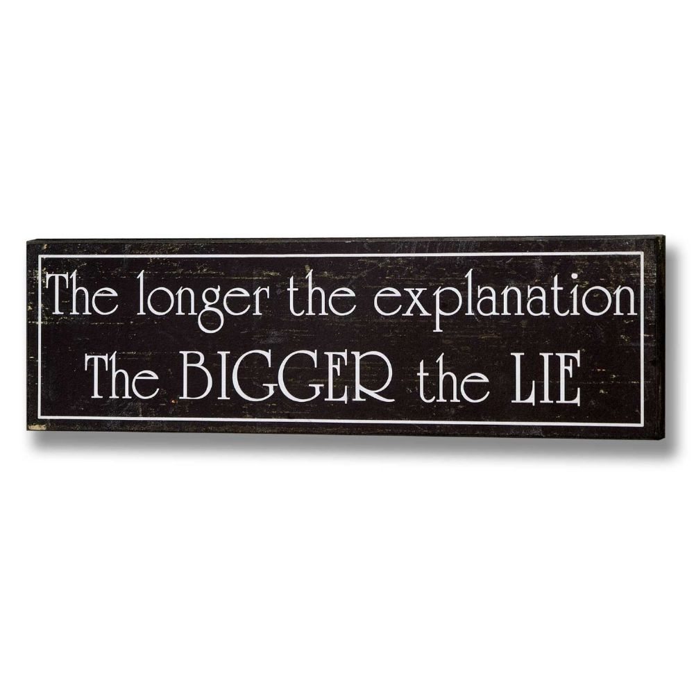 Longer the Lie Wooden Sign - 12cm x 40cm